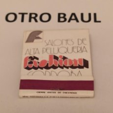 Cajas de Cerillas: CAJA DE CERILLAS SALONES DE ALTA PELUQUERIA FASHION, COMPLETA, LEER DESCRIPCON. Lote 223657723