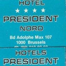 Cajas de Cerillas: RETRO CERILLAS HOTEL PRESIDENT NORD WORLD TRADE CENTER BRUSELAS. Lote 233564570