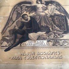 Cajas de Cerillas: BONITA COLECCIÓN , ALBUM BIOGRÁFICO PORTADAS CAJAS CERILLAS RECUERDOS CERVANTINOS .. Lote 236703015