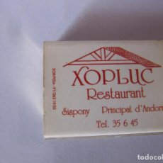 Cajas de Cerillas: XOPLUC RESTAURANT SISPONY PRINCIPAL D'ANDORRA LA BORDA DE L'AVI CUINA DE MUNTANYA. Lote 239912535