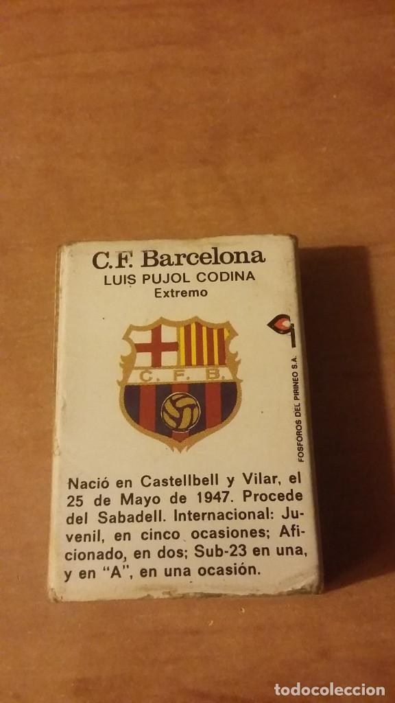 Cajas de Cerillas: Pujol futbolista del Barcelona. Fósforos del Pirineo. Cerillas. Sin los mixtos.1973 - Foto 2 - 254641735