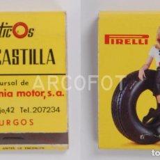 Cajas de Cerillas: ANTIGUA CAJA DE CERILLAS NEUMATICOS CASTILLA - OMNIA MOTOR - BURGOS - PIRELLI. Lote 255001355