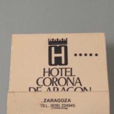 Cajas de Cerillas: RETRO VINTAGE CARTERITA CERILLAS HOTEL CORONA DE ARAGÓN, ZARAGOZA. Lote 257594460