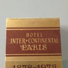 Cajas de Cerillas: RETRO CARTERITA CERILLAS HOTEL INTERCONTINENTAL PARIS(FRANCIA). Lote 257869535