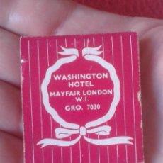 Cajas de Cerillas: CAJA FÓSFOROS MATCHBOX BOÎTE D´ALLUMETTES CARTERITA WASHINGTON GROUP HOTEL MAYFAIR LONDON W.I....VER. Lote 278669288