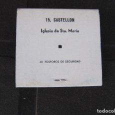 Cajas de Cerillas: Nº 15 CASTELLÓN IGLESIA STA MARÍA.FOSFORERA ESPAÑOLA. CAJA DE CERILLAS COMPLETA. Lote 288106173