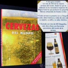Coleccionismo de cervezas: LIBRO CERVEZAS DEL MUNDO - MÁS DE 350 CERVEZA - 600 FOTOGRAFÍA COLECCIONISMO CT CATÁLOGO GUÍA FOTOS. Lote 25920083