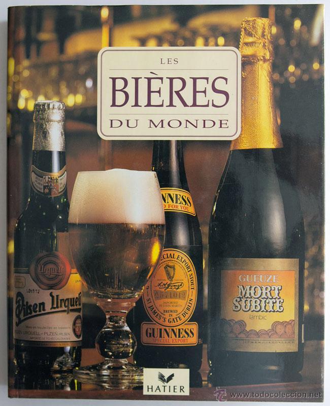 LIBRO GUÍA DE CERVEZAS DEL MUNDO LES BIERES DU MONDE ED. HATIER EN FRANCÉS (Coleccionismo - Botellas y Bebidas - Cerveza )