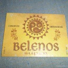 Coleccionismo de cervezas: ANTIGUA ETIQUETA CERVEZA ARTESANAL BELENOS SUPER 33CL. Lote 58114944