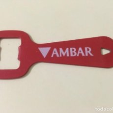 Coleccionismo de cervezas: ABRIDOR ABREBOTELLAS CERVEZA DE AMBAR (TODOS DIFERENTES). Lote 222286688