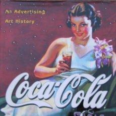 Coleccionismo de Coca-Cola y Pepsi: COCA-COLA GIRLS: UNA HISTORIA DE ARTE EN PUBLICIDAD - MUY ILUSTRADO- COCA COLA. Lote 99731491