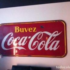 Coleccionismo de Coca-Cola y Pepsi: CHAPA METÁLICA COCA-COLA XXXL BUVEZ HECHA EN CANADA. Lote 112732607