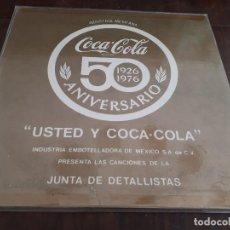 Coleccionismo de Coca-Cola y Pepsi: COCA-COLA DISCO 50 ANIVERSARIO 1926-1976 MÉJICO. USTED Y COCA-COLA. CANCIONES JUNTA DE DETALLISTAS.. Lote 143230374