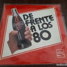Coleccionismo de Coca-Cola y Pepsi: COCA-COLA DISCO MÚSICA. DE FRENTE A LOS 80. LETRA MCLANN ERICKSON. MUSICA Y CANCIONES COCA-COLA. Lote 143230406