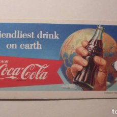 Coleccionismo de Coca-Cola y Pepsi: COCA COLA ANTIGUO SECANTE 1956 FRIENDLIEST DRINK ON EARTH DRINK COCA COLA LITHO IN USA COPYRIGHT. Lote 161691590