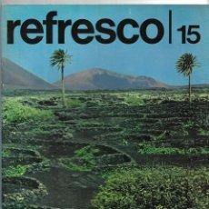Coleccionismo de Coca-Cola y Pepsi: REVISTA REFRESCO COCA-COLA DE ESPAÑA NÚM. 15, AÑOS 70. VER SUMARIO. HISTORIA MADRILEÑA BEBIDAS FRIA. Lote 215822282