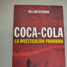 Coleccionismo de Coca-Cola y Pepsi: LIBRO COCA COLA LA INVESTIGACIÓN PROHIBIDA WILLIAM REYMOND BASE NUMEROSAS FOTOGRAFÍAS. Lote 245927260