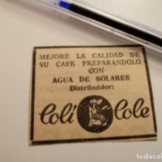 Coleccionismo de Coca-Cola y Pepsi: CAFE CON AGUA DE SOLARES COLI COLE RECORTE PERIÓDICO 1965. Lote 261990410