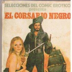 Cómics: SELECCIONES DEL COMIC EROTICO. EL CORSARIO NEGRO. EDICIONES ACTUALES 1977. Lote 39674959