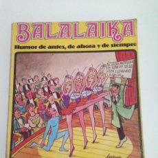 Cómics: BALALAIKA, COLECCION COMPLETA, 480 PAGINAS, HUMOR DE ANTES, DE AHORA Y DE SIEMPRE, . Lote 117984671