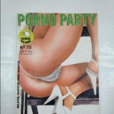 Cómics: PORNO PARTY Nº 19. RELATOS GRAFICOS PARA ADULTOS. SERIE VERDE. EDITORIAL ASTRI. TDKC23. Lote 128929491