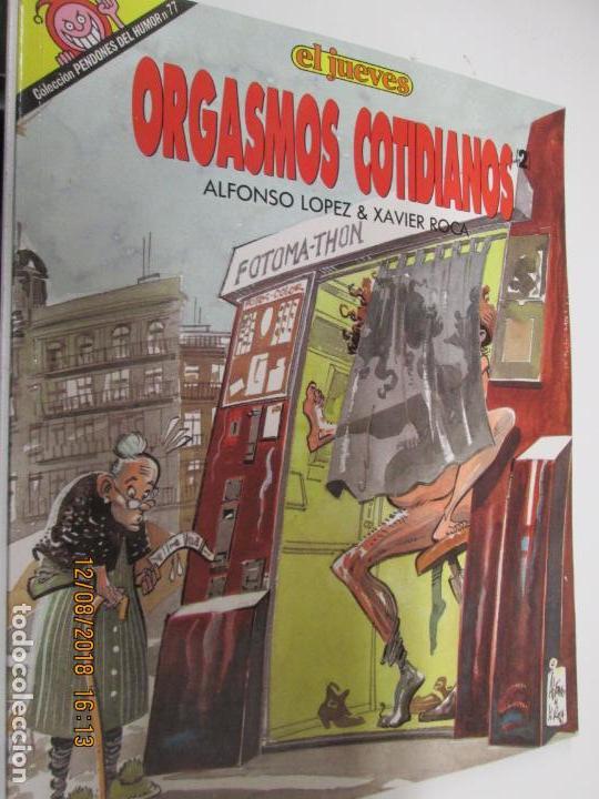 ORGASMOS COTIDIANOS - EL JUEVES -PENDONES DEL HUMOR Nº 77,POR ALFONSO LOPEZ & XAVIER ROCA (Coleccionismo para Adultos - Comics)
