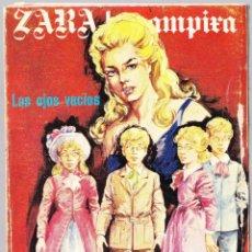 Cómics: ZARA LA VAMPIRA - LOS OJOS VACIOS - ELVIBERIA 1976. Lote 154134634