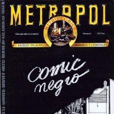 Cómics: METROPOL. NÚMEROS 5, 6 Y 7 DE LA SERIE. PAPELES FALACES, URBANOS Y CRIMINALES. Lote 180270023