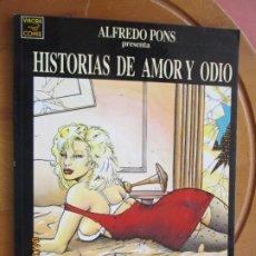 Comics: HISTORIAS DE AMOR Y ODIO - ALFREDO PONS -LA CÚPULA - VIBORA COMIX 1991. Lote 259013565