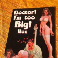 Cómics: DOCTOR! I'M TOO BIG! - IGNACIO NOE - RAREZA - EUROTICA. Lote 262345495