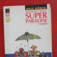 Cómics: KONRAD Y PAUL. SUPER PARADISE 3ª EDICIÓN RALF KÖNIG. Lote 262666685
