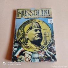 Cómics: MUSSOLINI. CAPO DELL'ITALIA FASCISTA. DUCE, DUCE, DUCE. 1977. ( COMIC ). EDITA MERCOCOMIC. 128 PAGS.. Lote 267429449