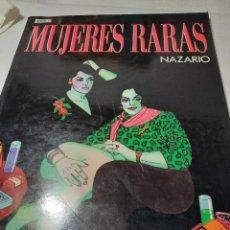 Cómics: MUJERES RARAS- NAZARIO, COMIC PARA ADULTOS. Lote 295620893