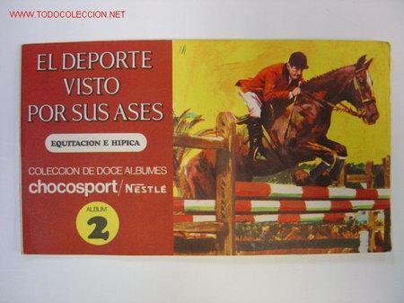 ALBUM EL DEPORTE VISTO POR SUS ASES - EQUITACION E HIPICA - CHOCOSPORT/NESTLE - 1967 (Coleccionismo Deportivo - Álbumes otros Deportes)
