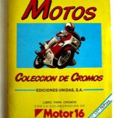 Coleccionismo deportivo: ALBUM COMPLETO - MOTOS - MOTOR 16 - EDICIONES UNIDAS - AÑO - 1.987. Lote 40373907