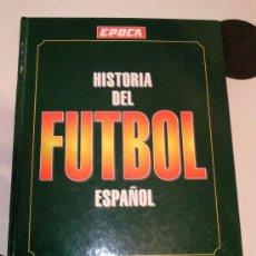 Coleccionismo deportivo: EXTRAORDINARIO LIBRO DE LA HISTORIA DEL FUTBOL EN ESPAÑA DE 1873 A 1994 DE EPOCA. Lote 26796011