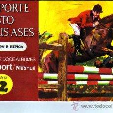 Collectionnisme sportif: ALBUM EL DEPORTE VISTO POR SUS ASES. EQUITACION E HIPICA. CHOCOSPORT NESTLE Nº 2. COMPLETO.. Lote 25572821