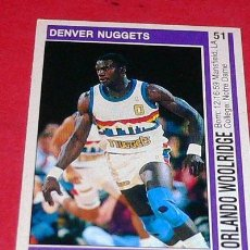 Coleccionismo deportivo: DENVER NUGGETS: ORLANDO WOOLRIDGE - PANINI - FICHA NBA 91/92. Lote 28458648