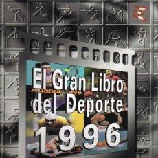 Coleccionismo deportivo: EL GRAN LIBRO DEL DEPORTE-AÑO 1996-GRUPO EL CORREO. Lote 28766667