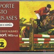 Coleccionismo deportivo: EL DEPORTE VISTO POR SUS ASES Nº 2 EQUITACIÓN - CHOCOSPORT NESTLÉ 1967. Lote 47553963