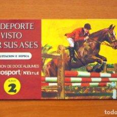 Coleccionismo deportivo: EL DEPORTE VISTO POR SUS ASES - Nº 2 EQUITACIÓN E HÍPICA - NESTLE 1967 . Lote 63739115