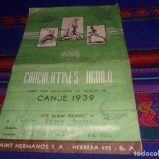 Coleccionismo deportivo: ÁLBUM PARA COLECCIONAR LAS FIGURITAS DEL CANJE 1939 INCOMPLETO. CHOCOLATINES ÁGUILA. SAINT HERMANOS. Lote 126872355