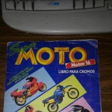 Coleccionismo deportivo: ALBUM SUPER MOTO DE MOTOR 16 COMPLETO CON 212 CROMOS - EDICIONES ESTE 1990. Lote 170159984