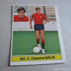 Coleccionismo deportivo: EDICIONES ESTE. LIGA 81-82. NUEVO. BALIN, ATH. C. OSASUNA. ULTIMOS FICHAJES. Nº 22. Lote 194133518