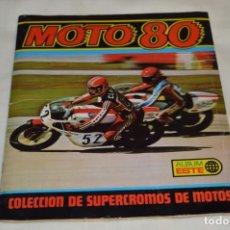 Coleccionismo deportivo: MOTO 80 - ÁLBUM DE EDITORIAL ESTE - BUEN ESTADO GENERAL - AÑOS 70 - ¡MIRA FOTOS/DETALLES!. Lote 195233901