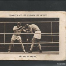 Coleccionismo deportivo: BOXEO-CAMPEONATO EUROPA PESOS FUERTES-20 -HERMINIO SPALLA - PAULINO UZCUDUN-MIDE 7X11 CM.(V-5200). Lote 56205425