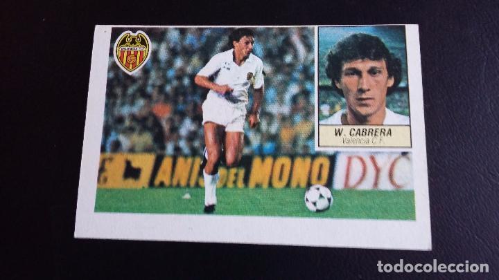 ESTE 84/85 1984 1985 - FICHAJE 3 BIS WILMAR CABRERA - VALENCIA CF ( NUNCA PEGADO) (Coleccionismo Deportivo - Cromos otros Deportes)