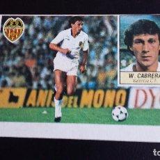 Coleccionismo deportivo: ESTE 84/85 1984 1985 - FICHAJE 3 BIS WILMAR CABRERA - VALENCIA CF ( NUNCA PEGADO) . Lote 71138949