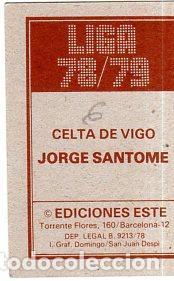 Coleccionismo deportivo: LIGA 78/79. J. SANTOME. CELTA DE VIGO. EDICIONES ESTE. PERFECTO ESTADO. NUEVO. - Foto 2 - 131896486
