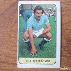 Coleccionismo deportivo: CROMO LIGA ESTE 78 79 FELIX (CELTA VIGO) - NUNCA PEGADO - FUTBOL 1978 1979. Lote 159416398